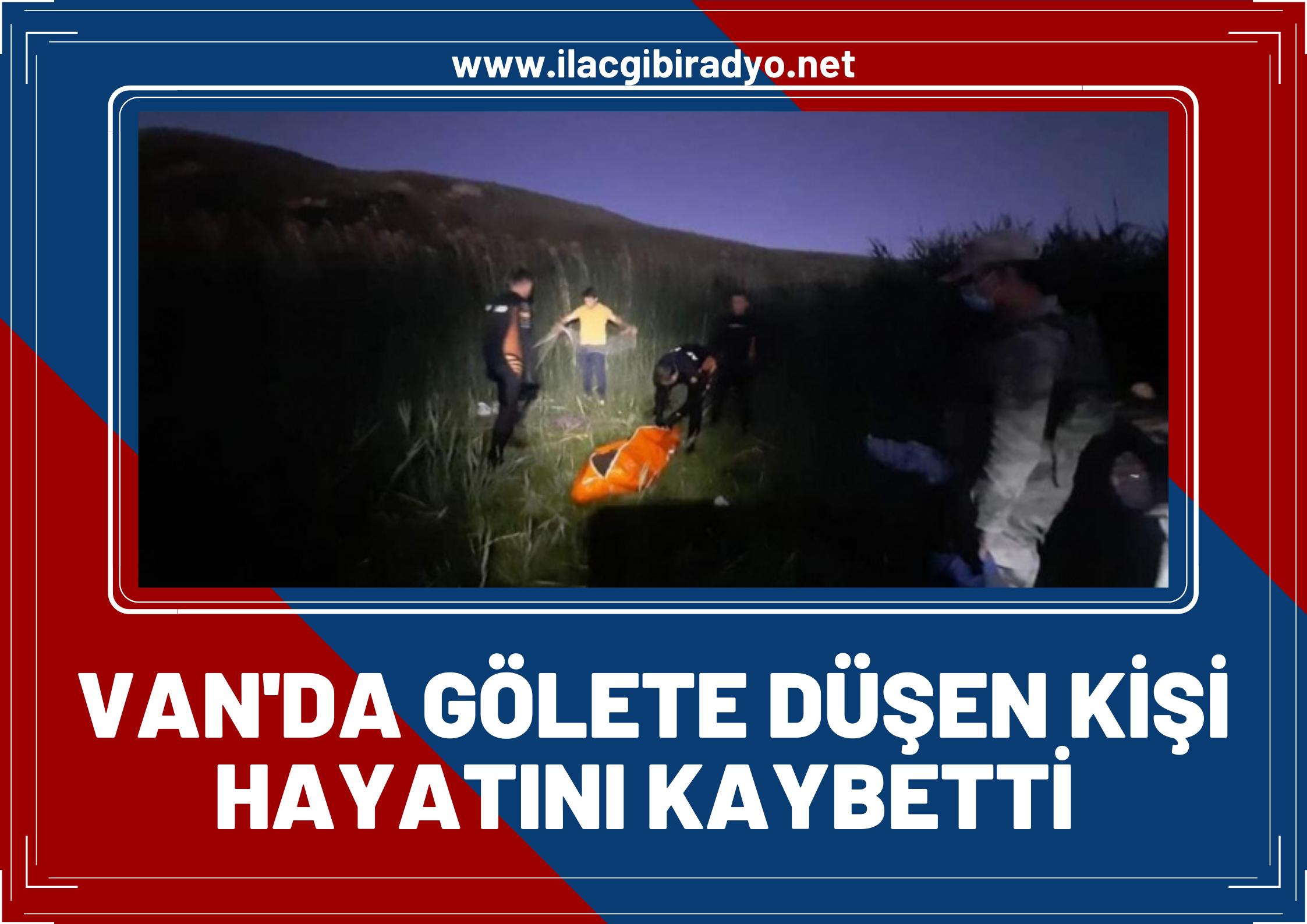 Van'da gölete düşen bir kişi hayatını kaybetti!