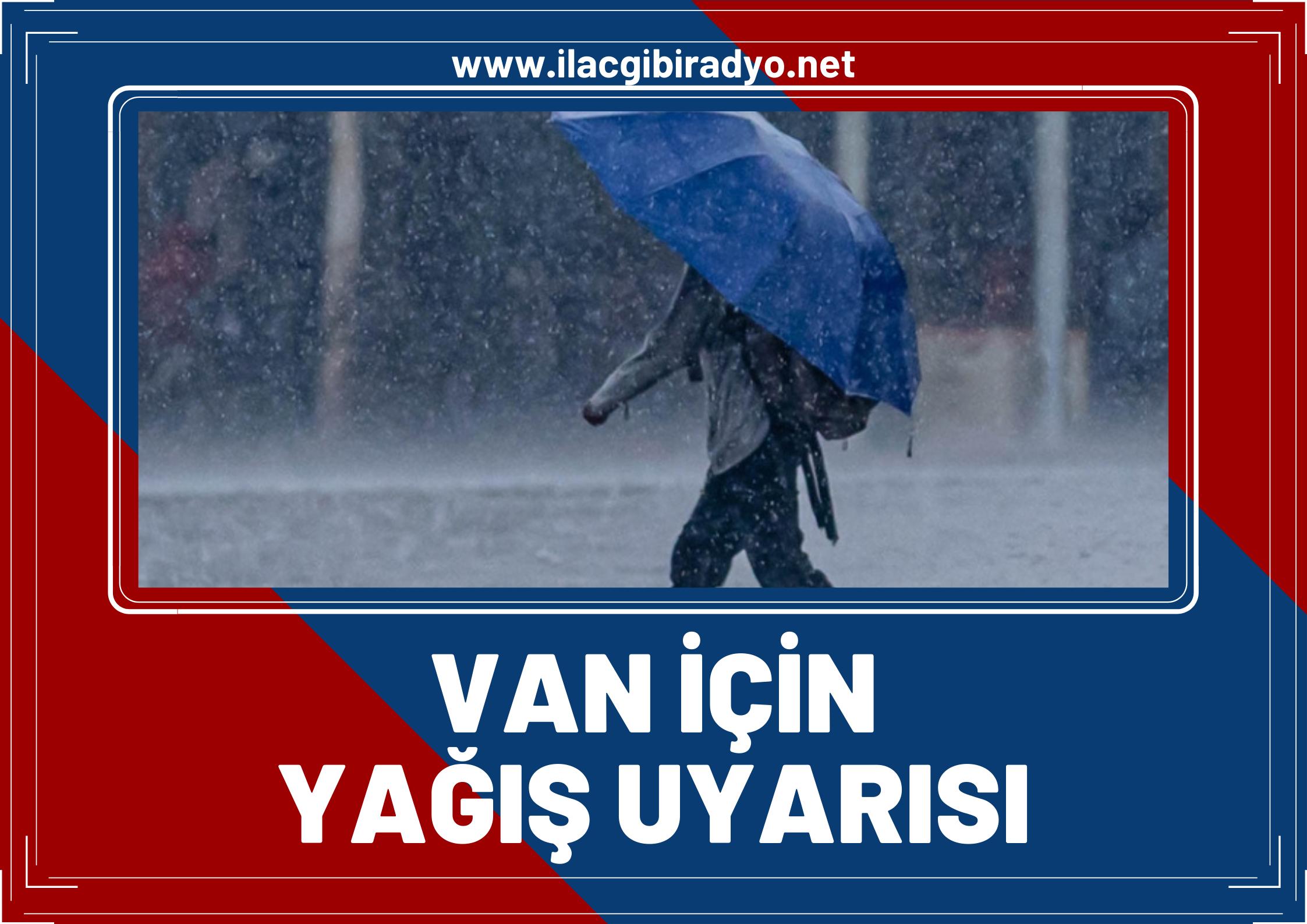 Van için yağış uyarısı!