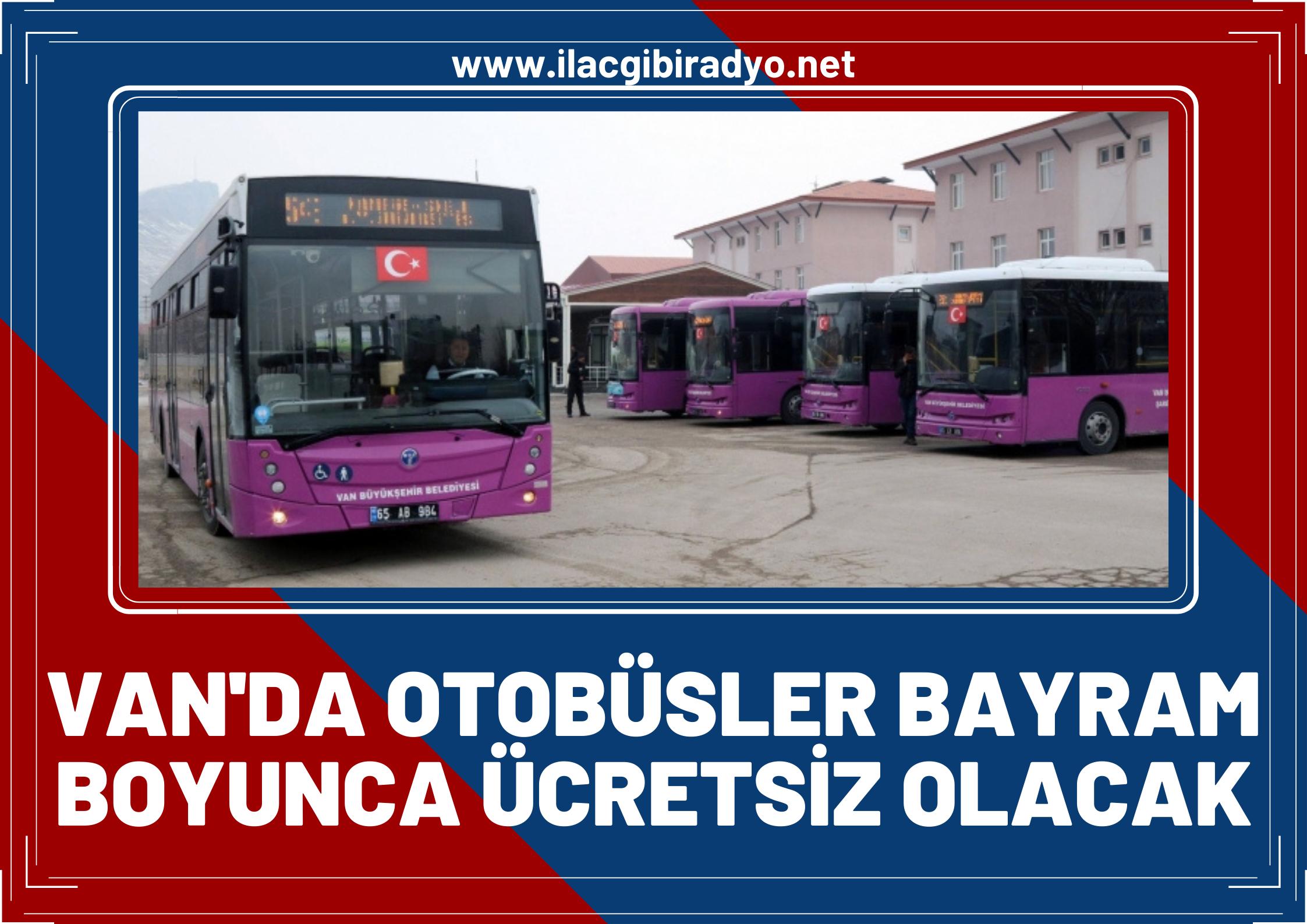 Van Büyükşehir Belediyesi duyurdu... Otobüsler bayram boyunca ücretsiz olacak!