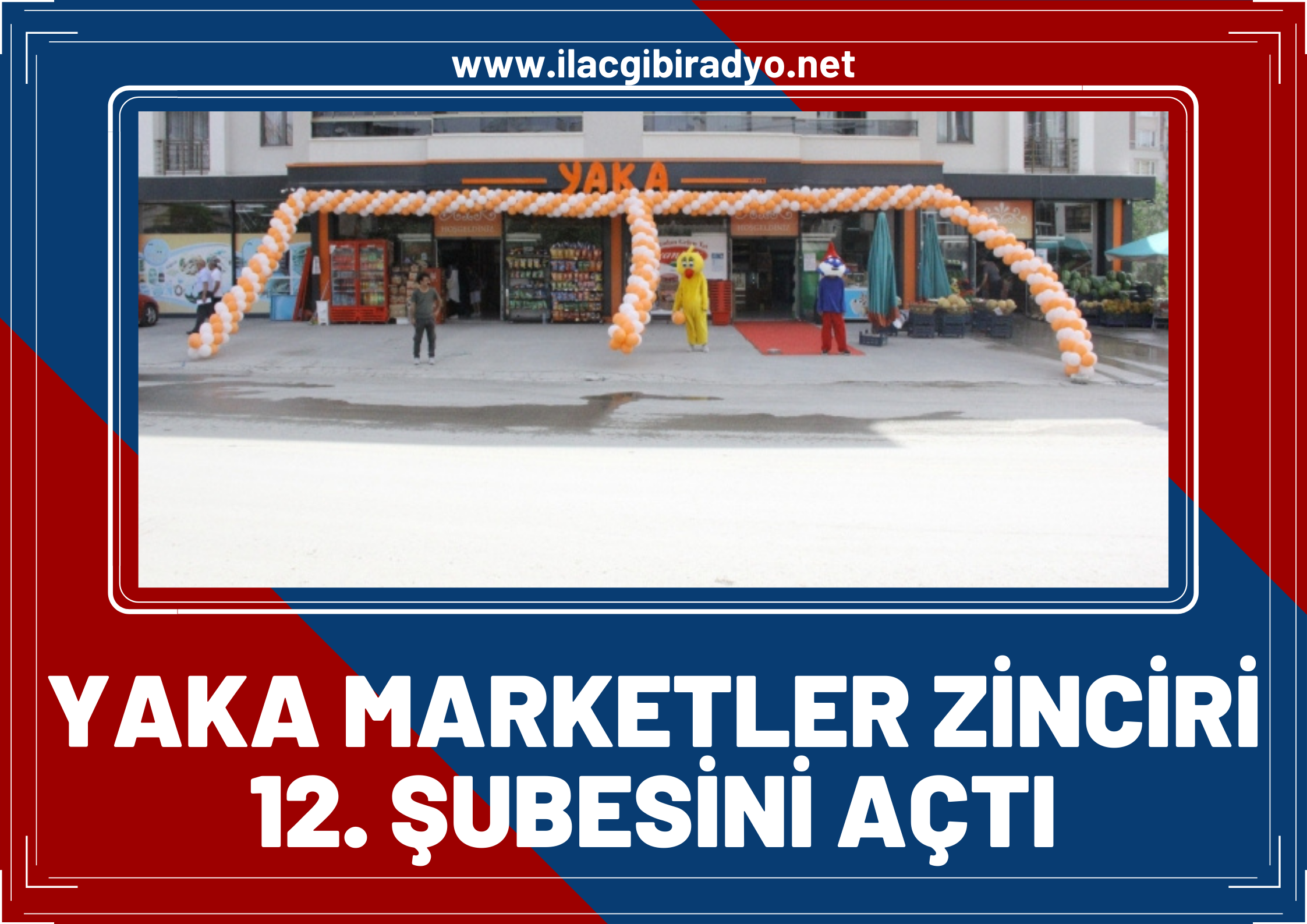 YAKA Marketler Zinciri Gölbaşı'nda 12. şubesini açtı