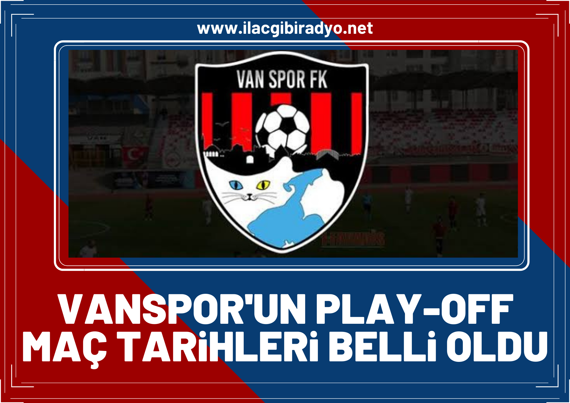 Vanspor'un play-off maç tarihleri belli oldu