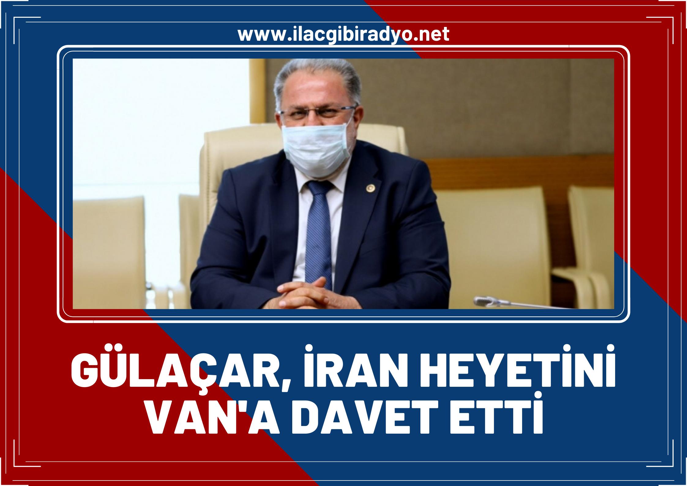 Ak Parti Van Milletvekili Osman Nuri Gülaçar İran heyetini Van'a davet etti