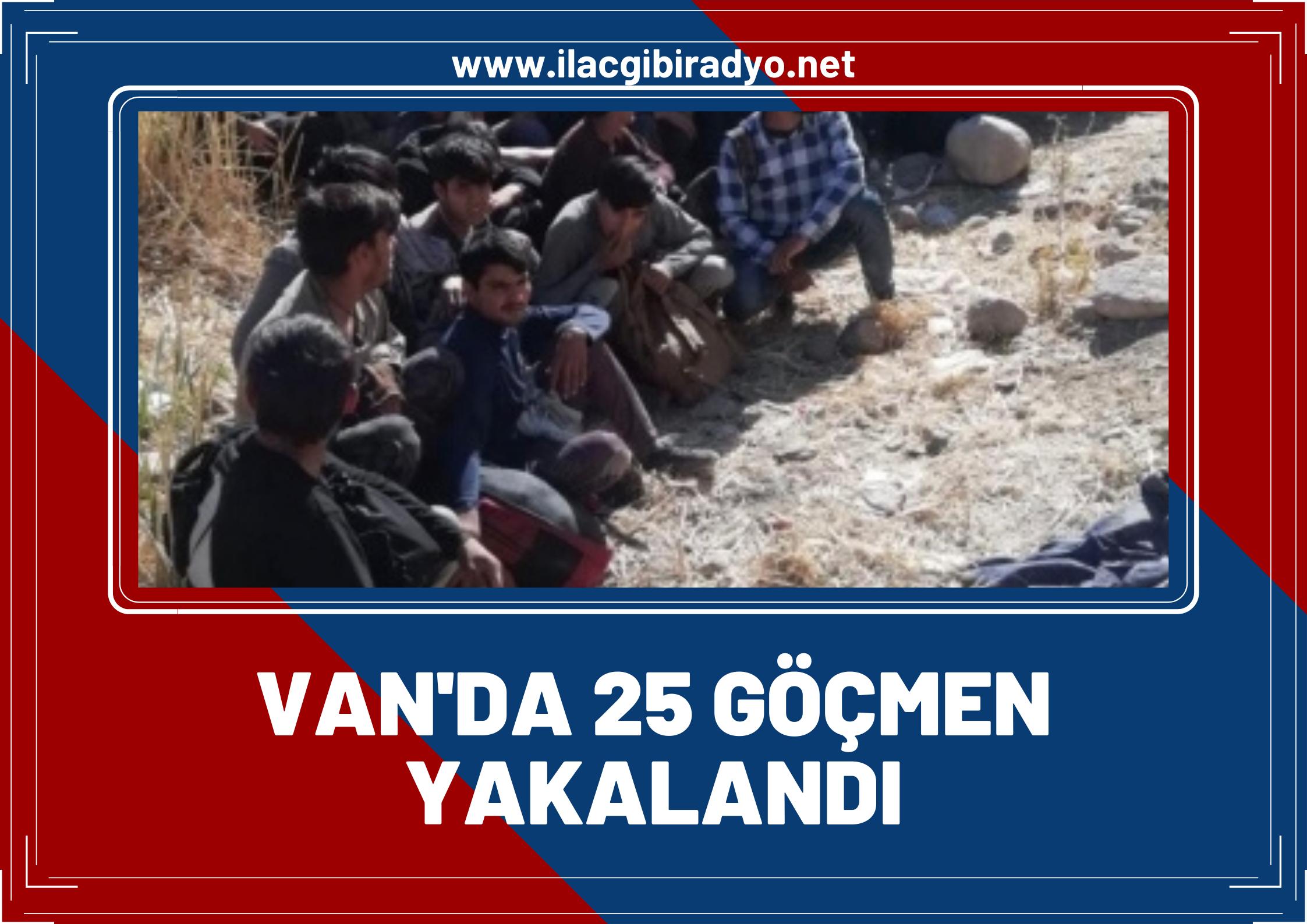 Van'da göçmenlere geçit yok! 25 düzensiz göçmen yakalandı