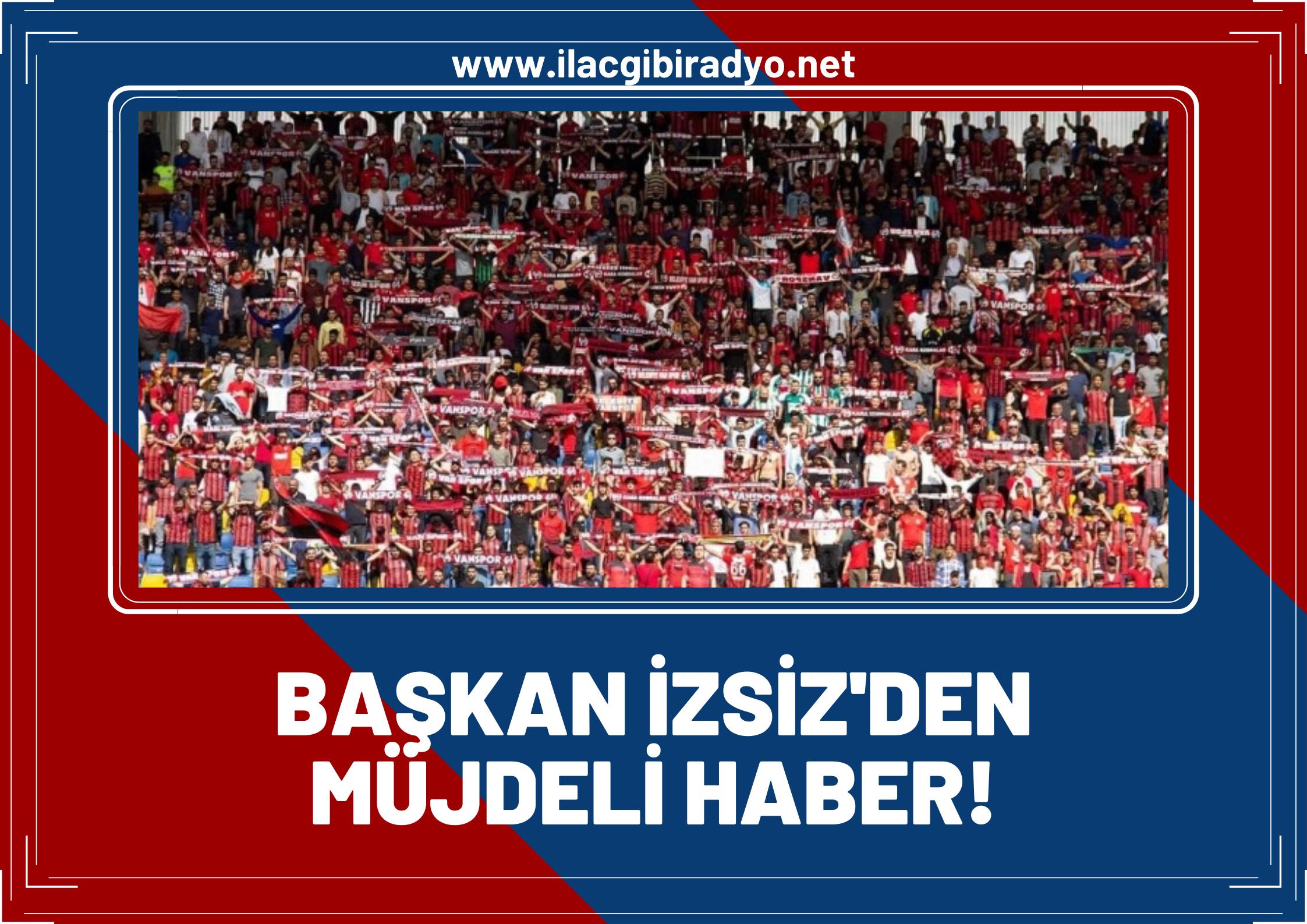 Vanspor FK taraftarlarına müjdeli haber!