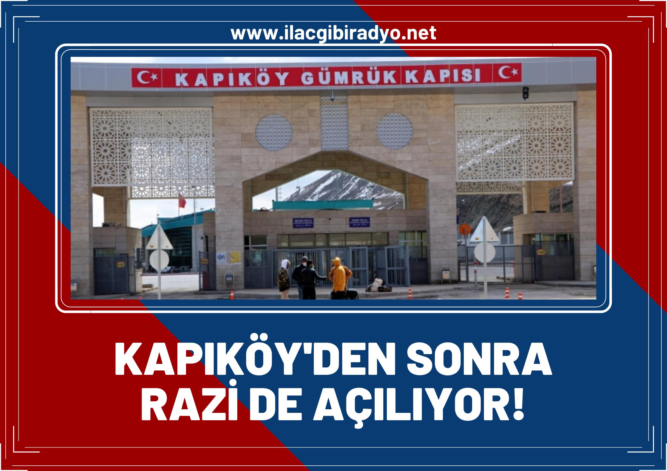 Kapıköy'den sonra İran'ın Razi kapısı da sonunda açılıyor!