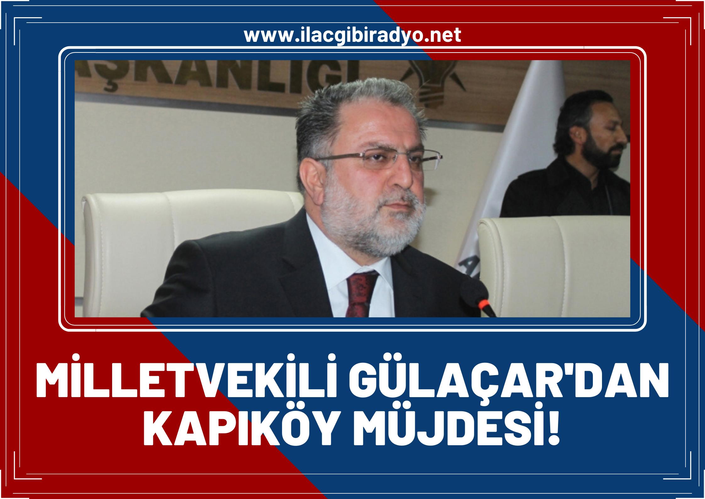Ak Parti Van Milletvekili Gülaçar'dan Kapıköy müjdesi!