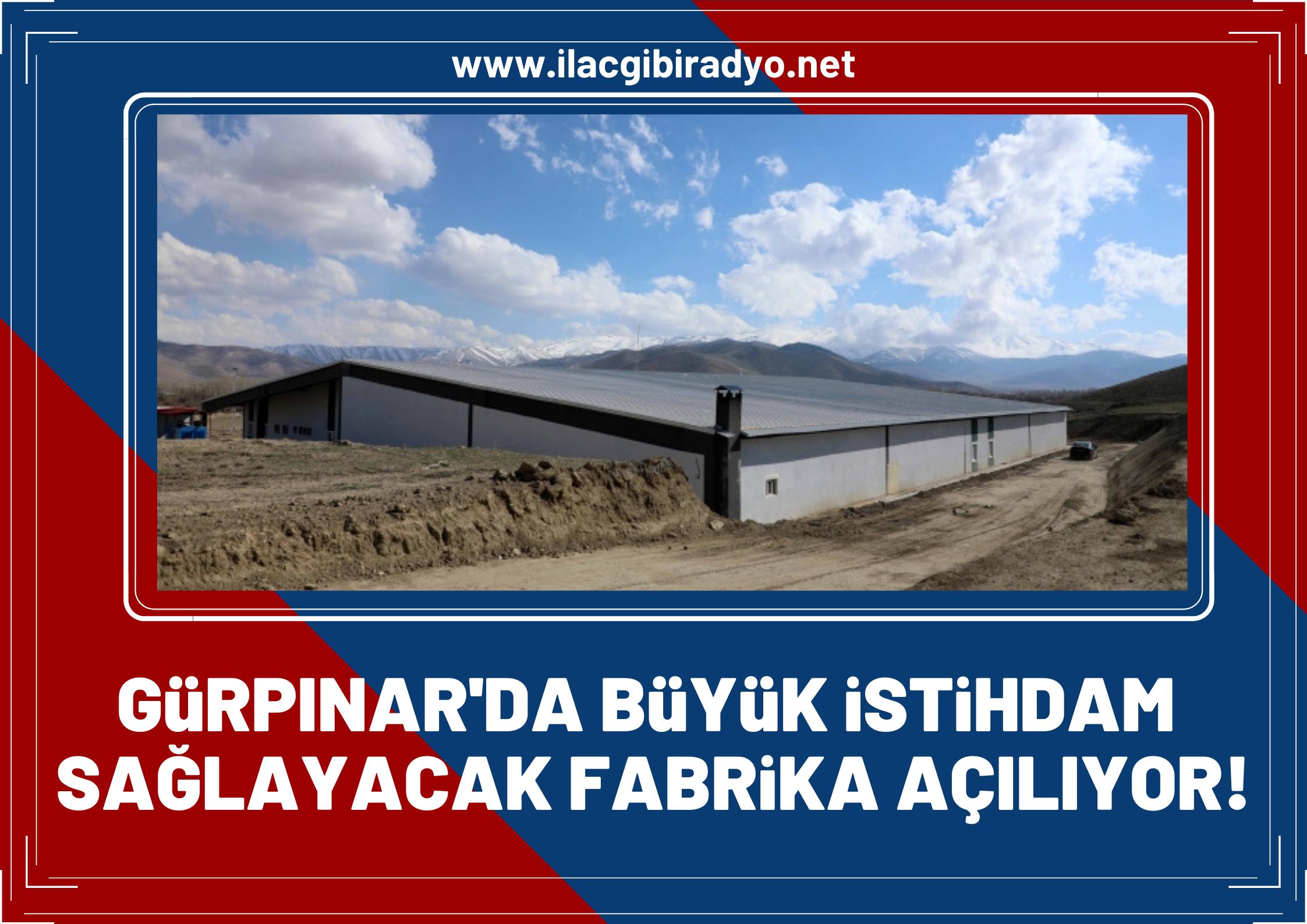Gürpınar'da büyük istihdam sağlayacak fabrika açılıyor!