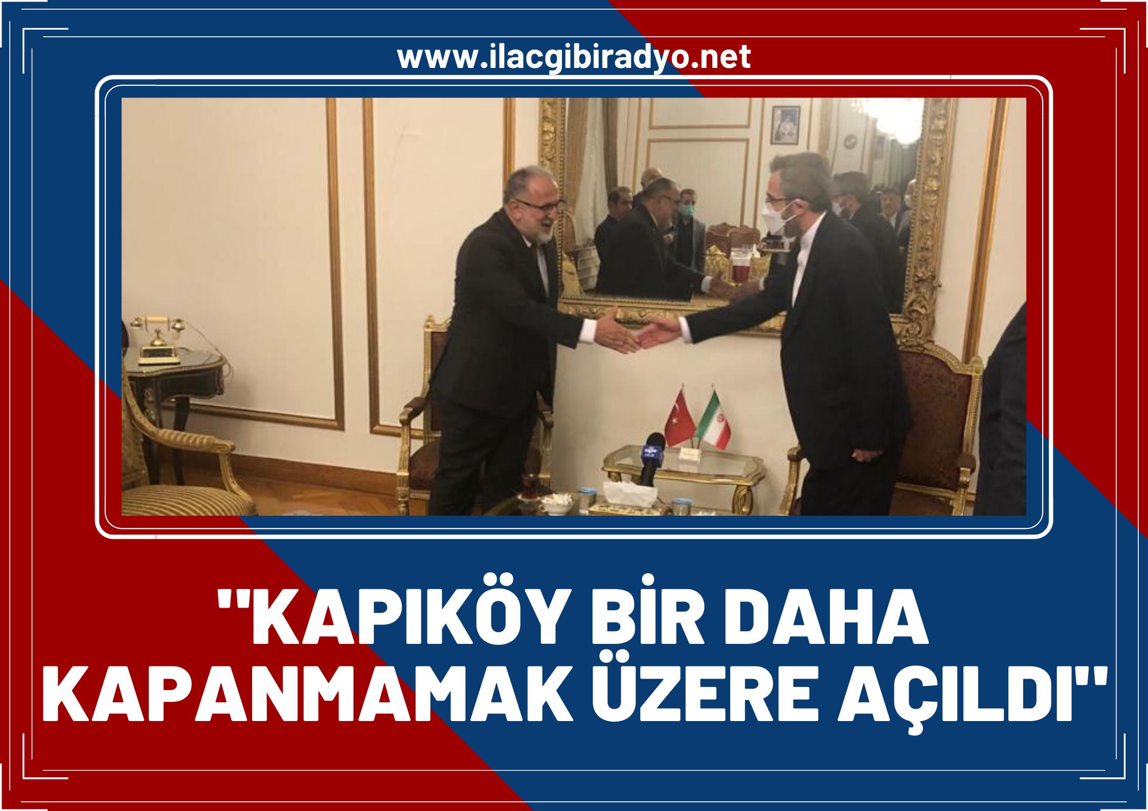 """Türkiye-İran Parlamentolar Arası Dostluk Grubu Başkanı Osman Nuri Gülaçar: """"Kapıköy bir daha kapanmamak üzere açıldı!"""""""