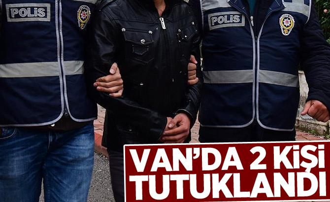 Van'da 2 kişi tutuklandı