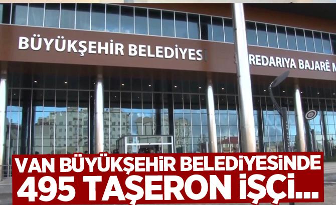 Van Büyükşehir Belediyesinde 495 Taşeron İşçi...