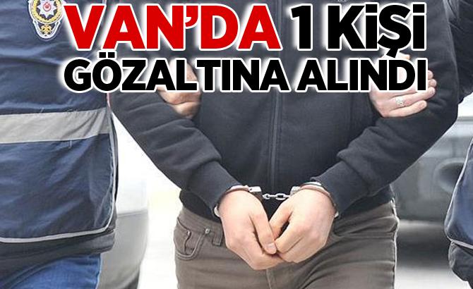 Van'da 1 kişi gözaltına alındı