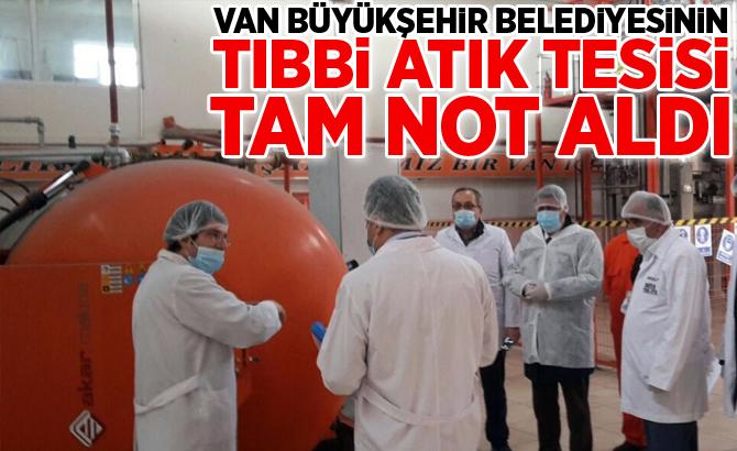 Van Büyükşehir Belediyesinin tıbbi atık tesisi tam not aldı