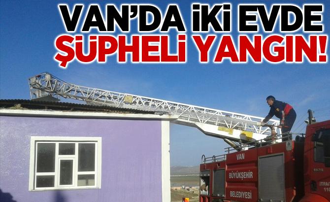 Van'da iki evde şüpheli yangın