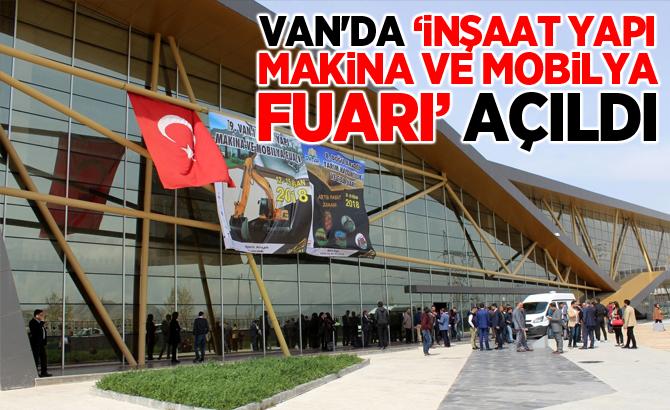 Van'da 'İnşaat Yapı Makina ve Mobilya Fuarı' açıldı