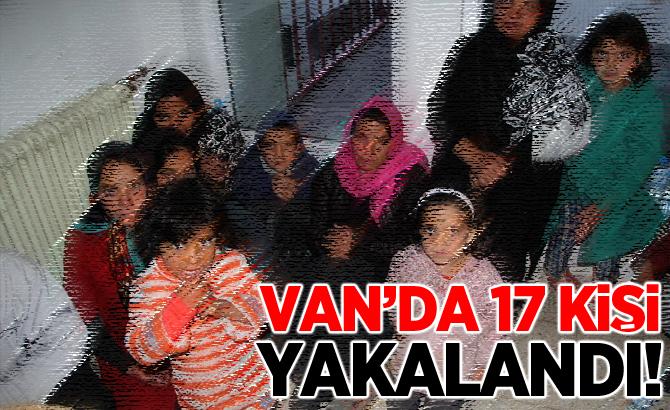 Van'da 17 kişi yakalandı!