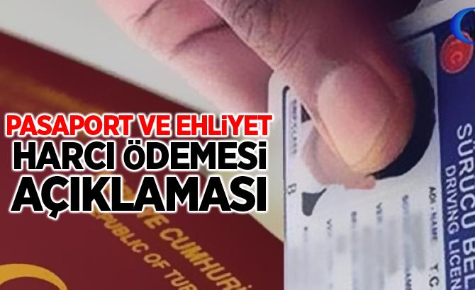 Pasaport ve Ehliyet Harcı Ödemesi Açıklaması