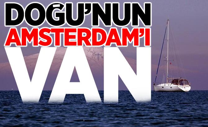 Doğu'nun Amsterdam'ı: Van