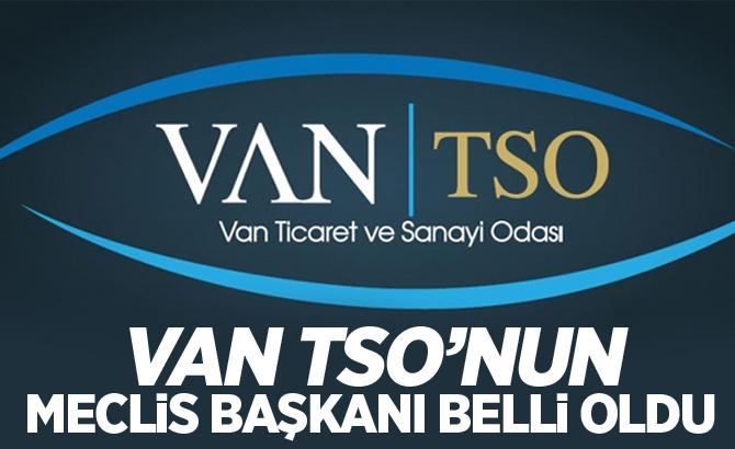 Van TSO'nun meclis başkanı belli oldu