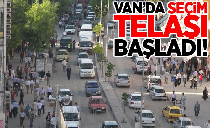 Van'da seçim telaşı başladı
