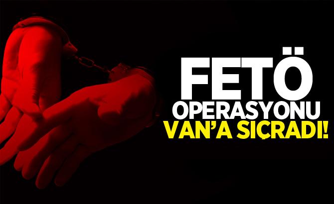 FETÖ operasyonu Van'a sıçradı: 41 gözaltı kararı