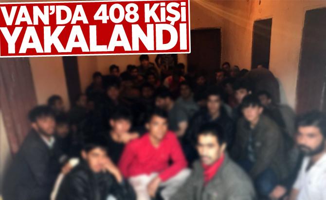 VAN'DA 408 KİŞİ YAKALANDI!