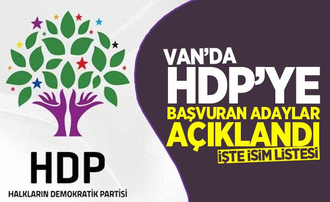 VAN'DA HDP'YE BAŞVURU YAPAN ADAYLAR BELLİ OLDU! İŞTE LİSTE...