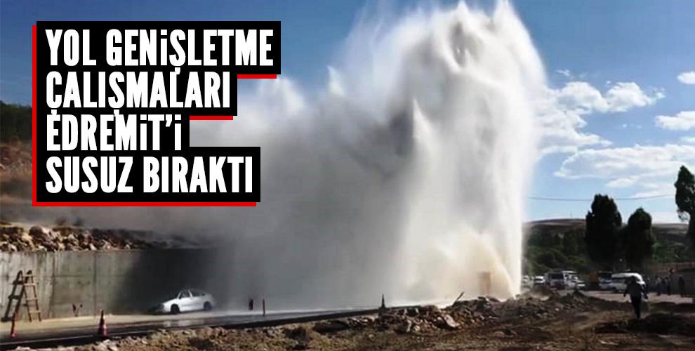 EDREMİT SUSUZ KALDI!