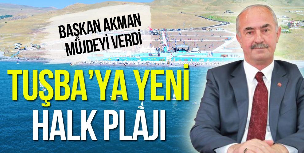TUŞBA'YA İKİNCİ PLAJ GELİYOR
