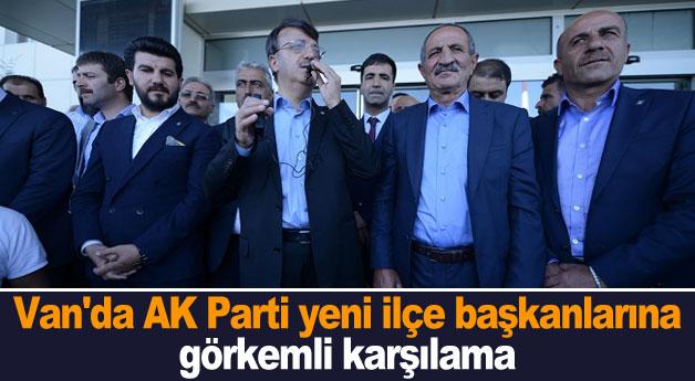 Van'da AK Parti yeni ilçe başkanlarına görkemli karşılama