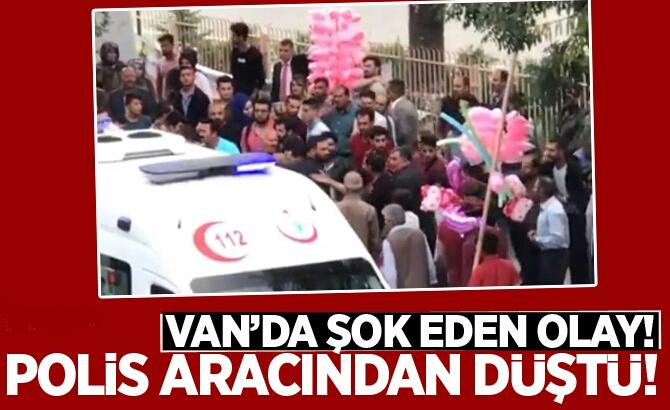 VAN'DA ŞOK EDEN OLAY! POLİS ARACINDAN DÜŞTÜ