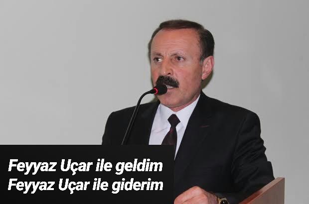 """""""Feyyaz Uçar ile geldim, Feyyaz Uçar ile giderim """""""