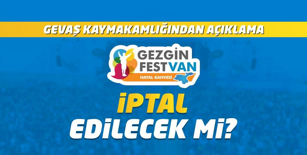 GEVAŞ KAYMAKAMLIĞINDAN 'GEZGİN FEST' AÇIKLAMASI