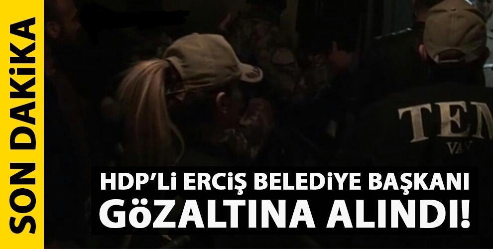 HDP'Lİ ERCİŞ BELEDİYE BAŞKANI ÇETİN GÖZALTINA ALINDI