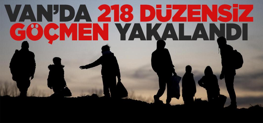 Van'da 218 düzensiz göçmen yakalandı
