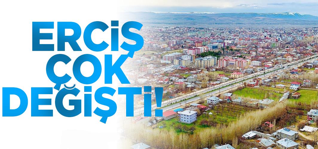Erciş'te iki yıla sığan büyük dönüşüm