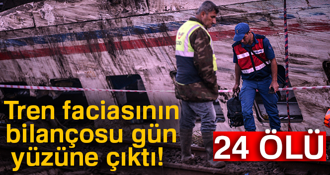 Tren faciasının bilançosu gün yüzüne çıktı: 24 ölü