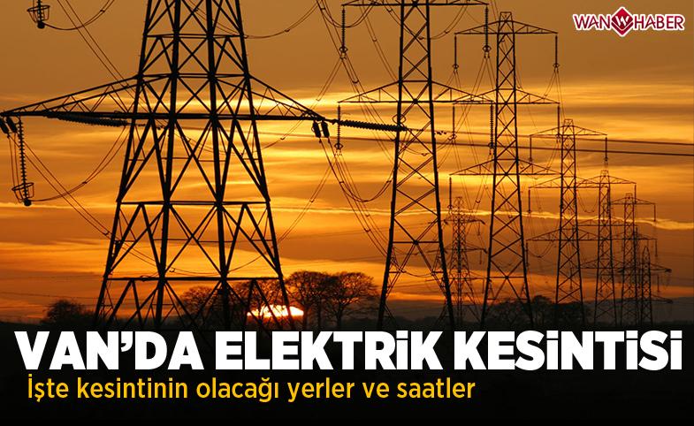 Van'da elektrik kesintisi uygulanacak
