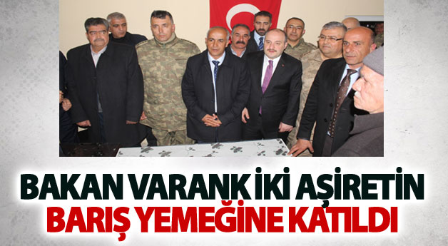 Bakan Varank iki aşiretin barış yemeğine katıldı
