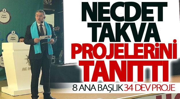 Necdet Takva projelerini tanıttı