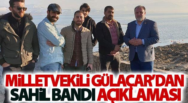 Milletvekili Gülaçar'ın sahil bandı açıklaması