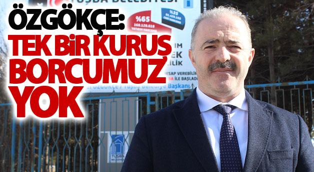 """Tuşba Belediye Başkanı Fevzi Özgökçe: """"Tek bir kuruş borcumuz yok"""""""