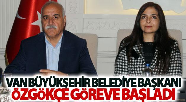 Van Büyükşehir Belediye Başkanı Özgökçe göreve başladı