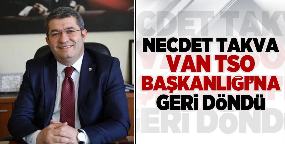 Necdet Takva Van TSO Başkanlığına geri döndü