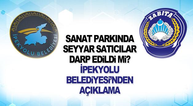 İpekyolu Belediyesi Zabıta müdürlüğünden açıklama
