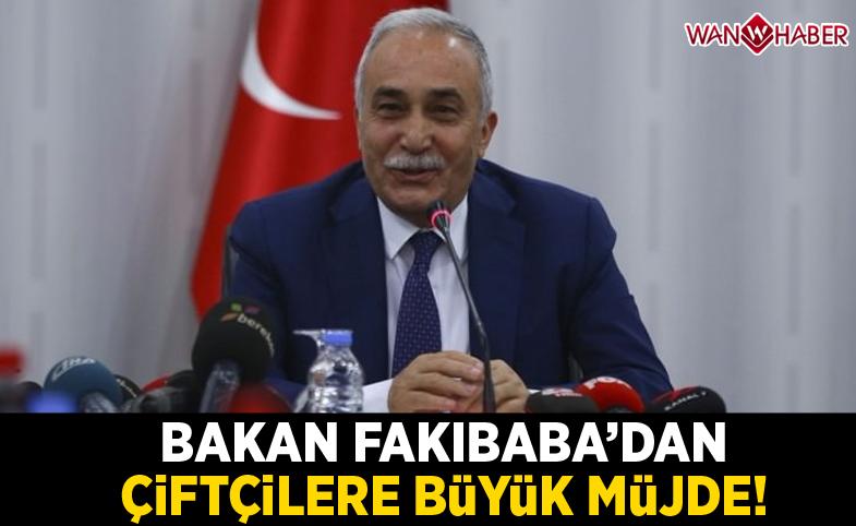 Bakan Fakıbaba'dan çiftçilere büyük müjde