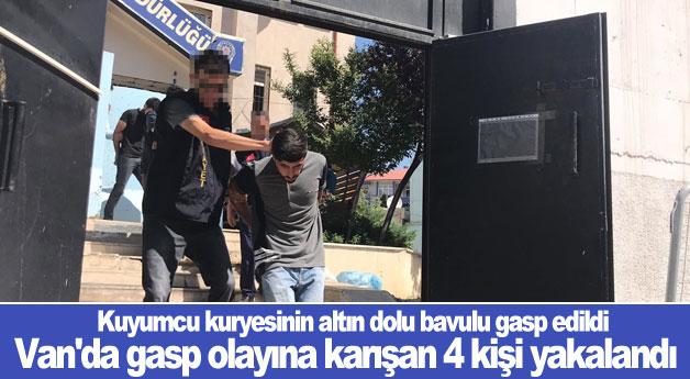 Van'da gasp olayına karışan 4 kişi yakalandı