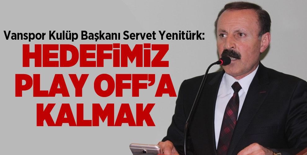 Başkan Yenitürk: Hedefimiz Play-Off'a Kalmak