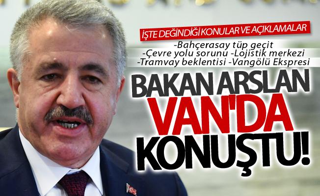 """Bakan Arslan Van'da konuştu: """"Büyük projeler düşünüyoruz"""""""