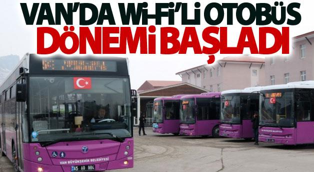 Van'da wi-fi'li otobüs dönemi başladı