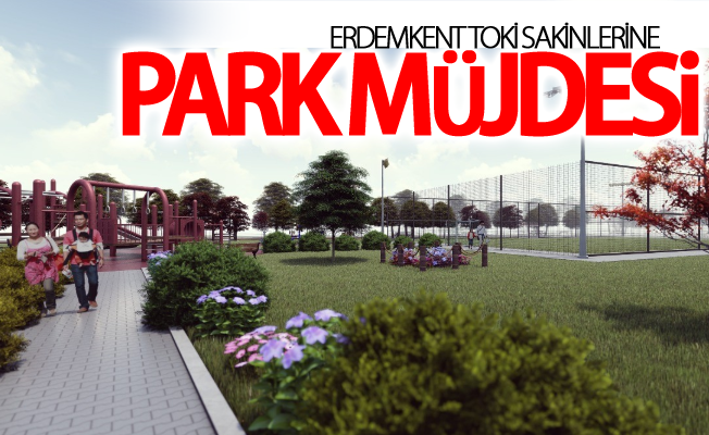 Erdemkentlilere Park müjdesi